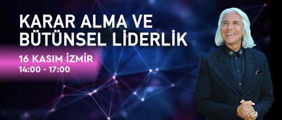 Karar Alma ve Bütünsel Liderlik – İzmir