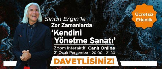Sinan Ergin'le Zor Zamanlarda 'Kendini Yönetme Sanatı'